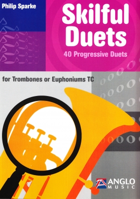 Skilful Duets for Trombones or Euphoniums (TC) - Philip Sparke