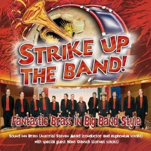 CD -Strike Up The Band - Steven Mead, Hans Gansch and Sound Inn Brass (Austria)