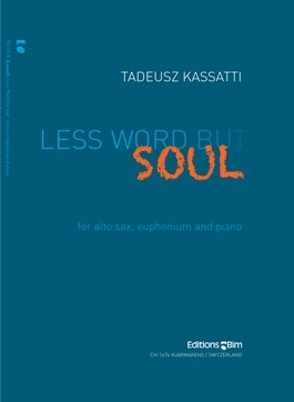 Less word but soul for Alto Saxophone, Euphonium & Piano - Tadeusz Kassatti