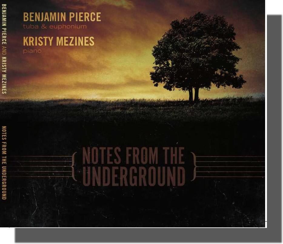 Notes from the Underground - CD - Ben Pierce (euph&tuba)/Kristy Mezines (piano)