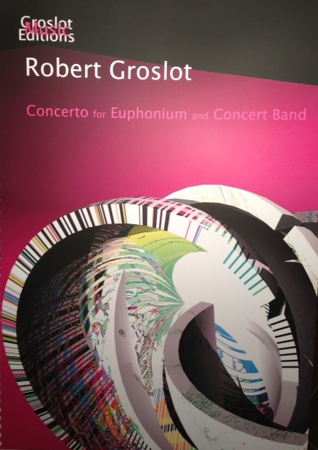 Concerto for Euphonium and Concert Band - Robert Groslot