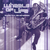 Wheels of Life - Ben Pierce - Euphonium and Tuba