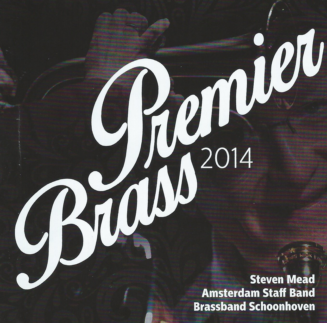CD - Premier Brass 2014 (live recording) - Steven Mead (soloist) with Amsterdam Staff Band and Brassband Schoonhoven