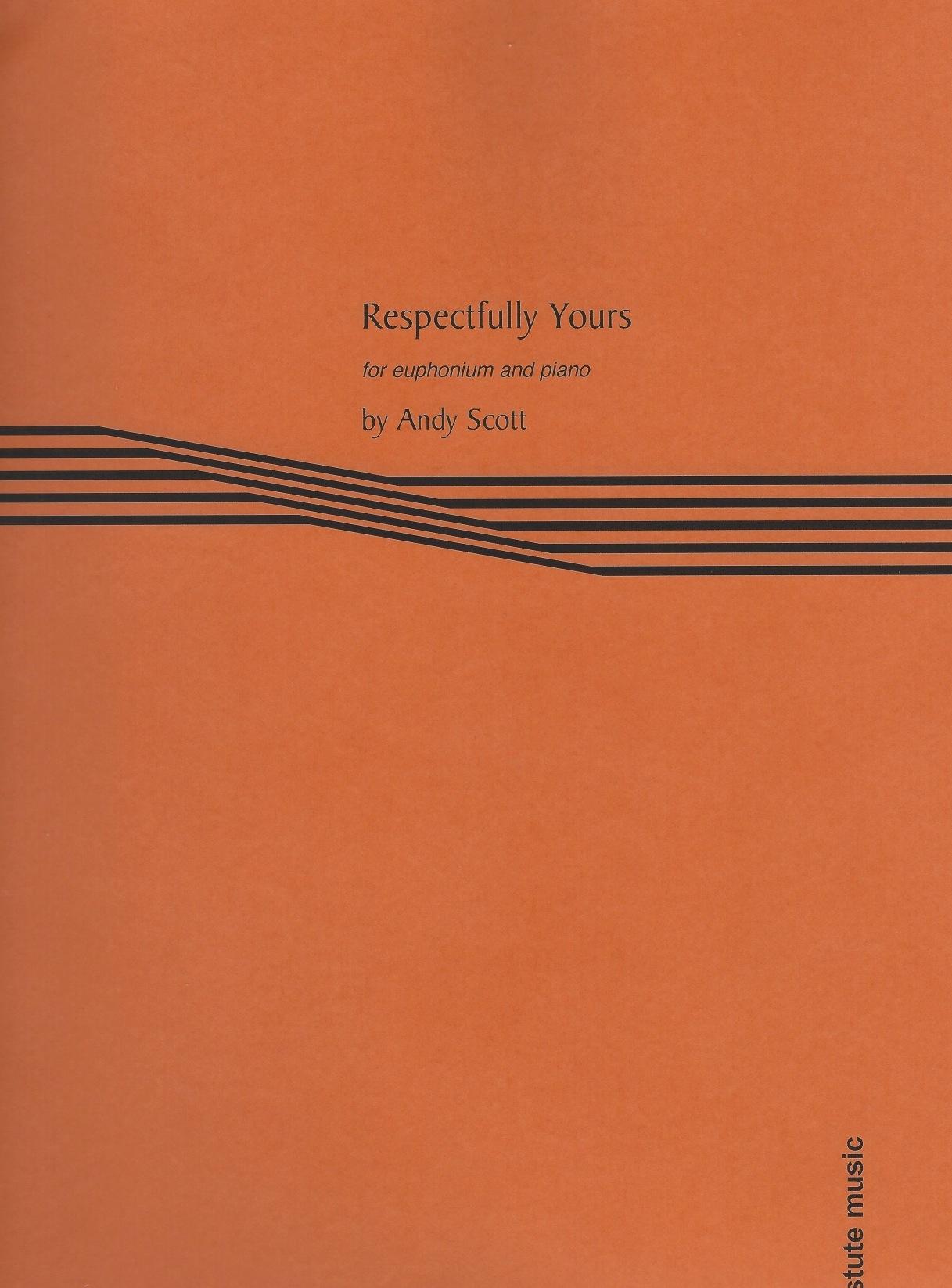 Respectfully Yours - Andy Scott  Euphonium and Piano