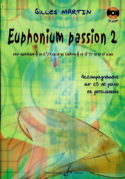 Euphonium Passion 2 - Gilles Martin - Book with CD accompaniment