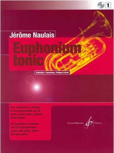 Euphonium Tonic 1 - Jerome Naulais - Euphonium book and CD accompaniment