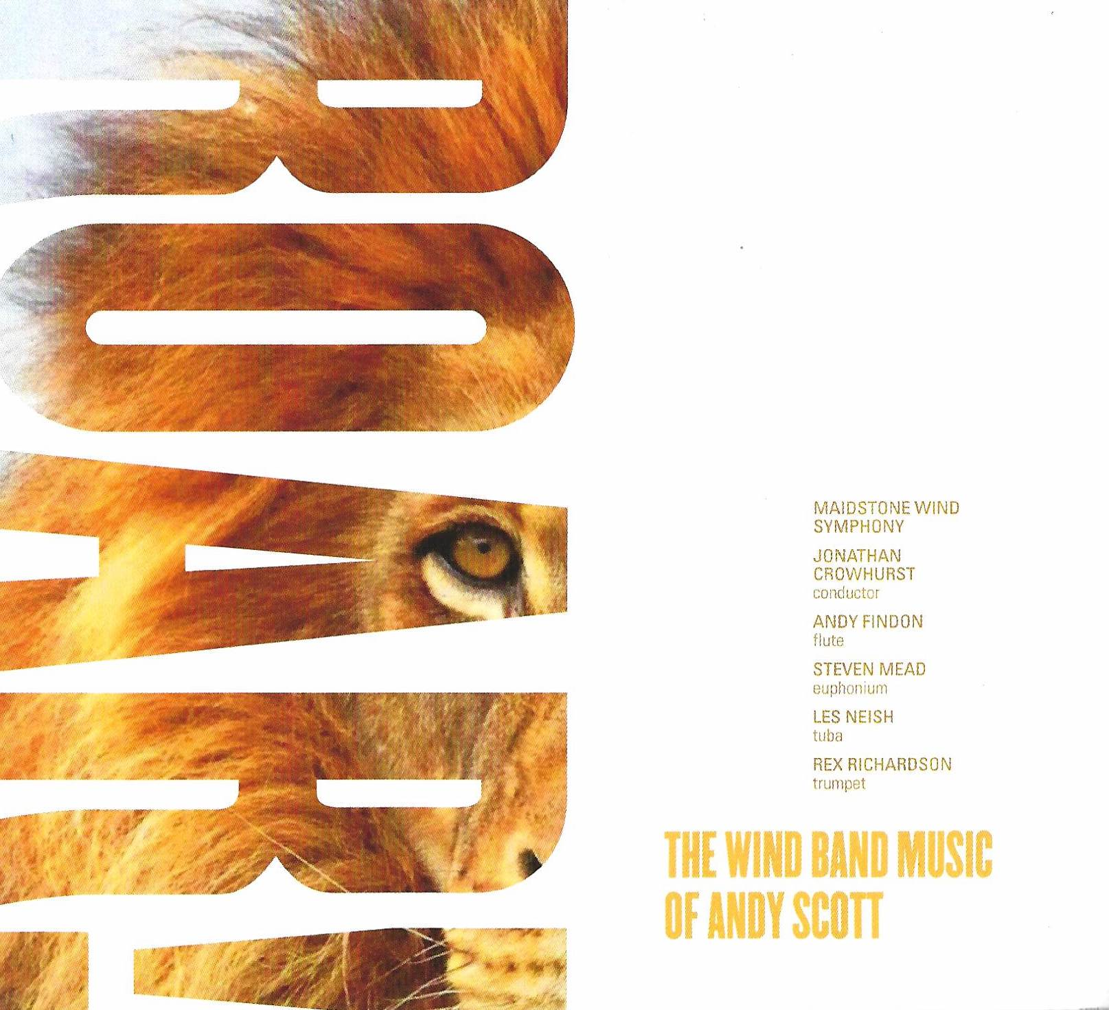 CD - ROAR! - The Wind Band Music of Andy Scott - Steven Mead, Rex Richardson, Les Neish, Andy Findon and the Maidstone Wind Symphony