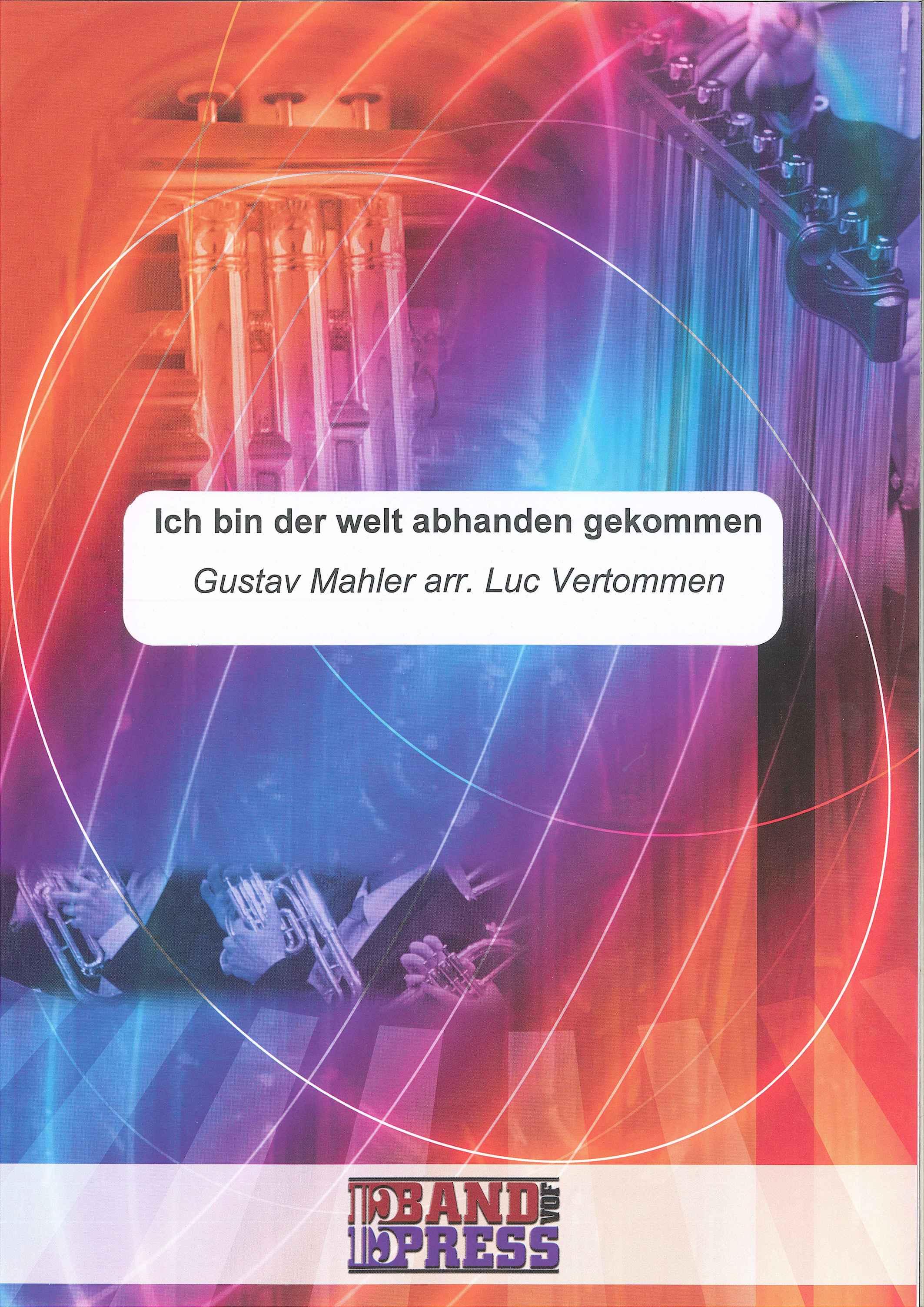 Ich Bin Der Welt Adhanden Gekommen - Gustav Mahler Arr.Vertommen - Euph and Piano
