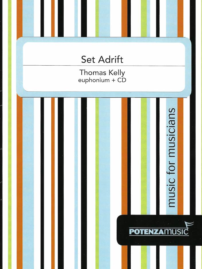 Set Adrift - Thomas Kelly - for Euphonium and CD (electronic acc.)