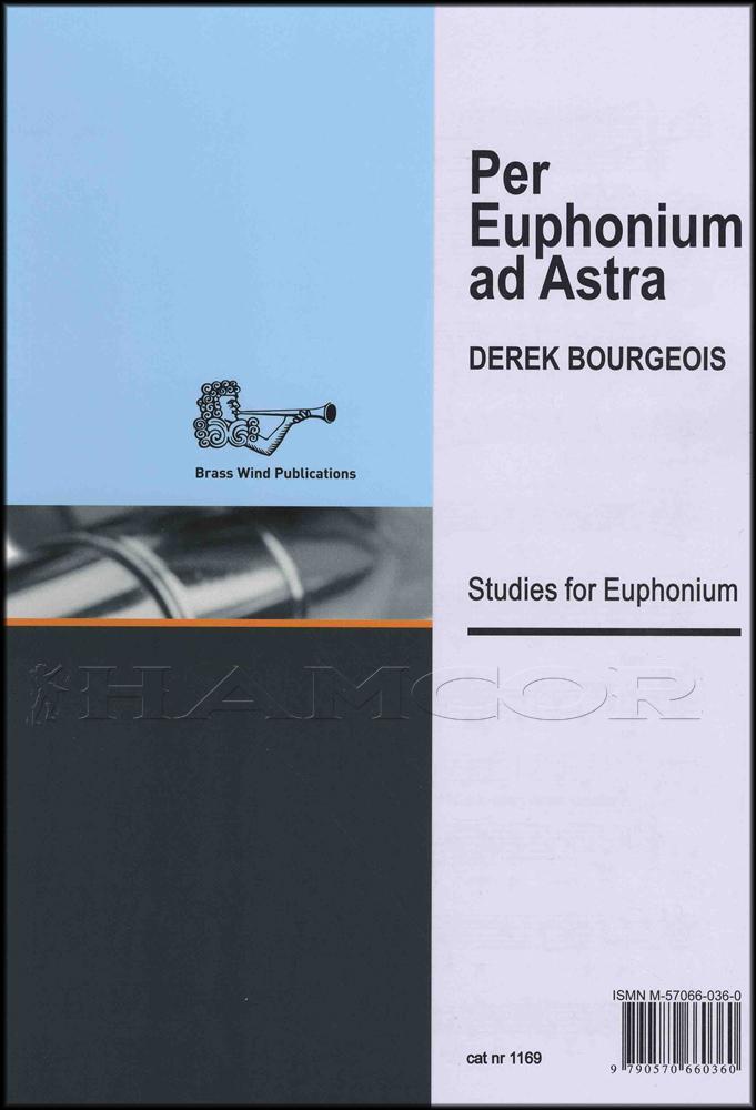 Per Euphonium ad Astra - Derek Bourgeois - 10 unaccompanied studies for euphonium (Bass Clef)