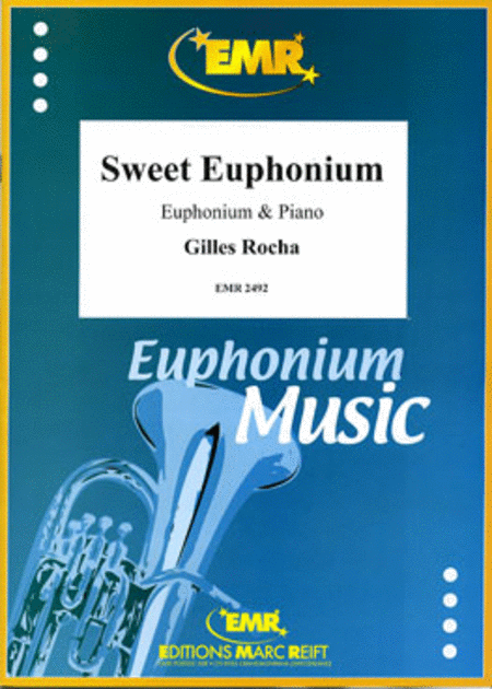 Sweet Euphonium - Gilles Rocha - Euphonium and Piano