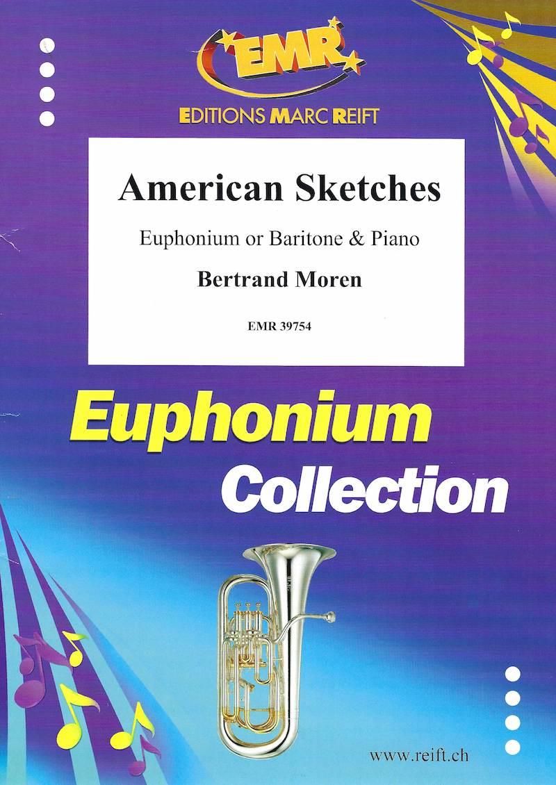 American Sketches - Bertrand Moren - Euphonium and Piano