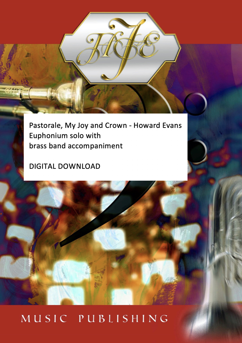 DIGITAL DOWNLOAD - Pastorale, My Joy and Crown - Howard Evans - Euphonium solo with brass band accompaniment -