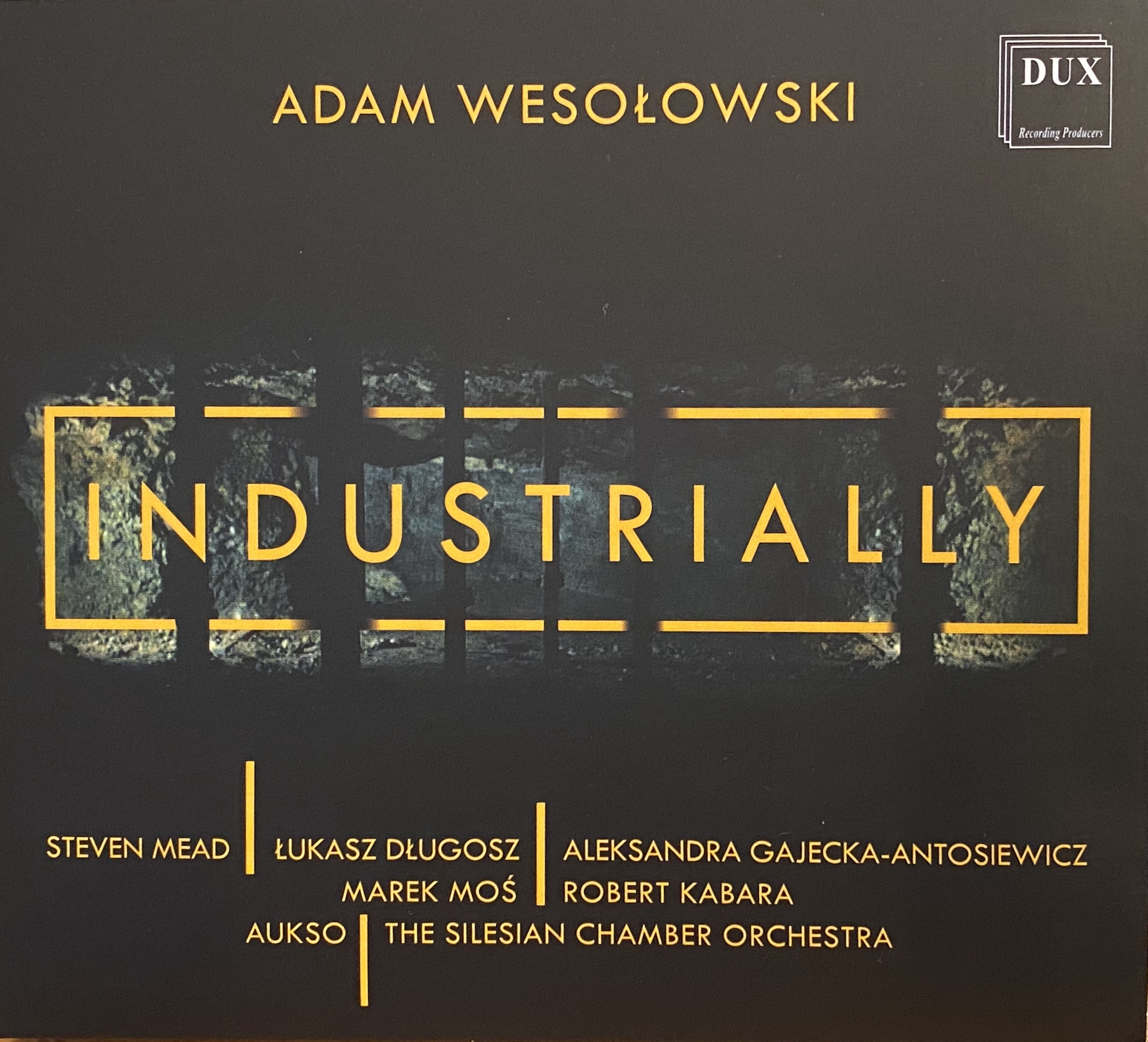 CD - Industrially - 4 major works by Adam Wesolowski and String Orchestra, incl. Euphory Concerto with Steven Mead