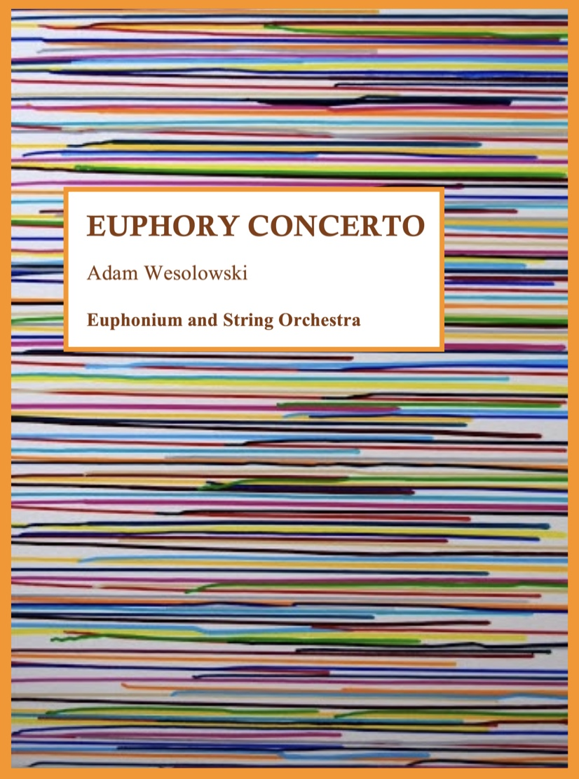 Euphory Concerto - Adam Wesolowski - Euphonium and String Orchestra - DIGITAL DOWNLOAD sheet music