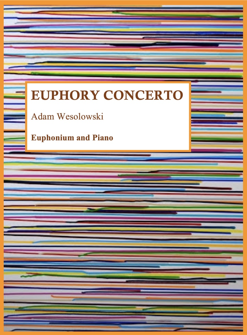 Euphory Concerto - Adam Wesolowski - Euphonium and Piano - DIGITAL DOWNLOAD sheet music