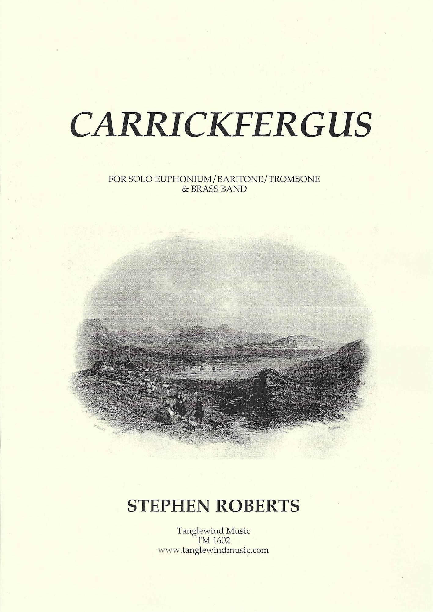 Carrickfergus - Trad. Irish Air Arr. Stephen Roberts - Euphonium (or baritone or trombone) and Brass Band