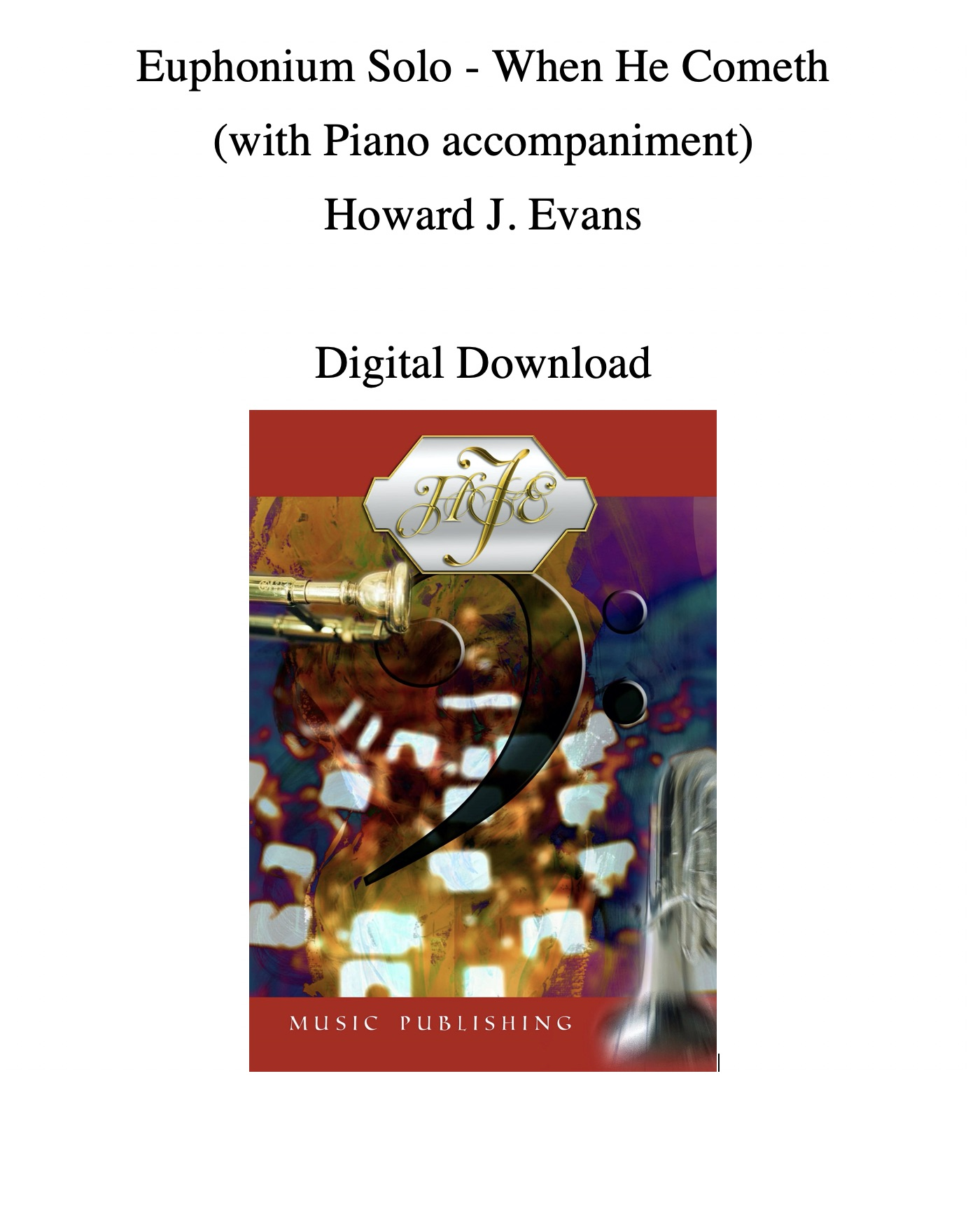 DIGITAL DOWNLOAD - When He Cometh - Howard J. Evans - Euphonium and Piano