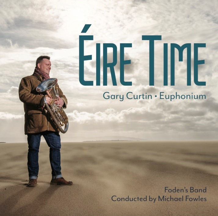 CD - Eire Time - Gary Curtin - accompanied by Foden's Band (cond.Michael Fowles)