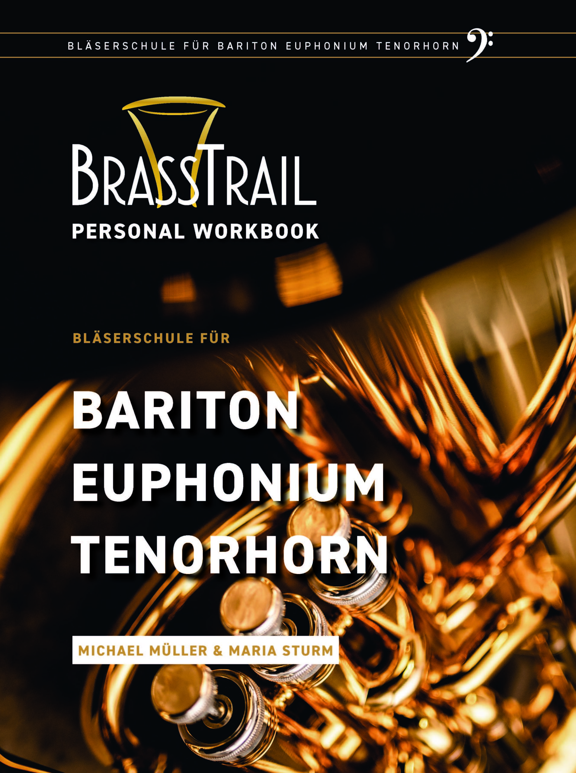 Brass Trail - Method book for Bariton/Euphonium/Tenorhorn - Bass Clef version - Michael Muller and Maria Sturm - NEW!!